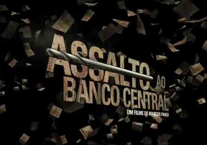 Filme Brasileiro: Assalto ao Banco Central