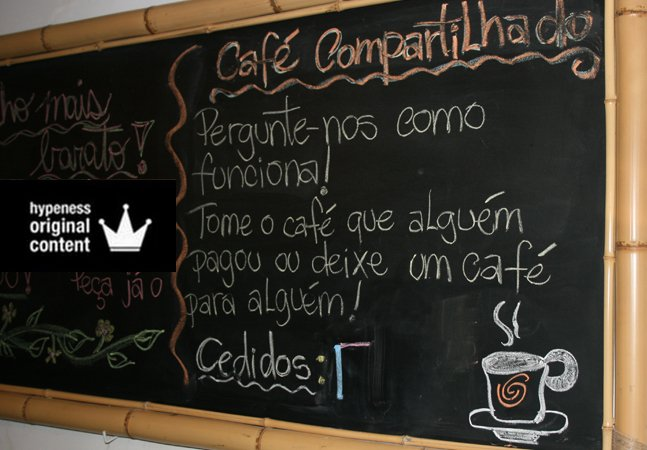 Tome o café que alguém pagou ou deixe um café pago para alguém