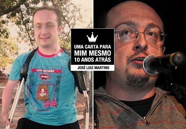 Uma carta para mim mesmo 10 anos atrás – José Luiz Martins