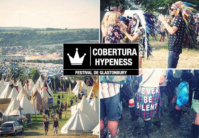 Cobertura Hypeness: Veja o que rolou no Glastonbury, o maior festival de artes cênicas ao ar livre do mundo