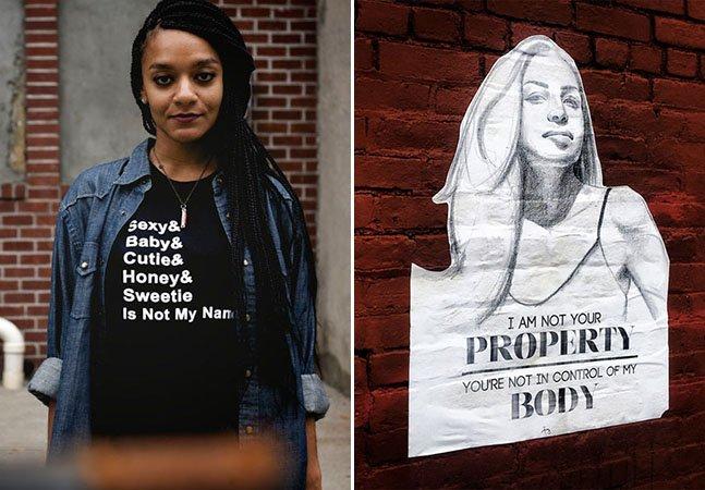 Artista de rua cria projeto para protestar contra cantadas de rua