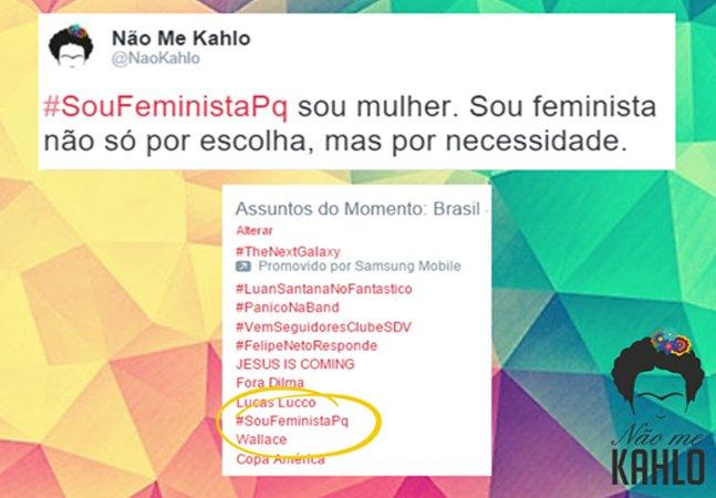 Hashtag #SouFeministaPq  mostra a importância da  luta feminista no Brasil e no mundo