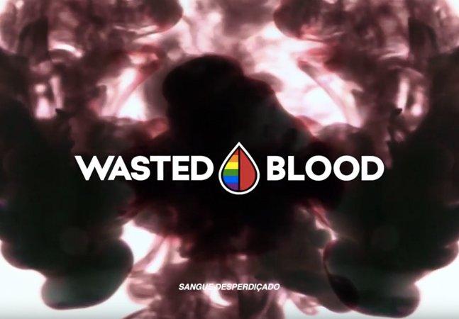 Campanha mostra a quantidade de  sangue e de vidas desperdiçadas  por puro preconceito e homofobia