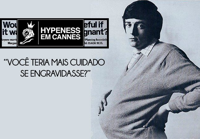 O que podemos aprender com a propaganda de um homem grávido que venceu o Cannes Lions em 1970