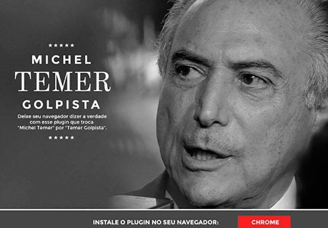 """Ferramenta substitui nome de Michel Temer por """"Temer golpista"""" em todas as páginas da internet"""