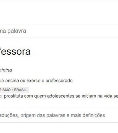 Google tinha prostituta entre principais significados para professora e isso diz muito da nossa sociedade