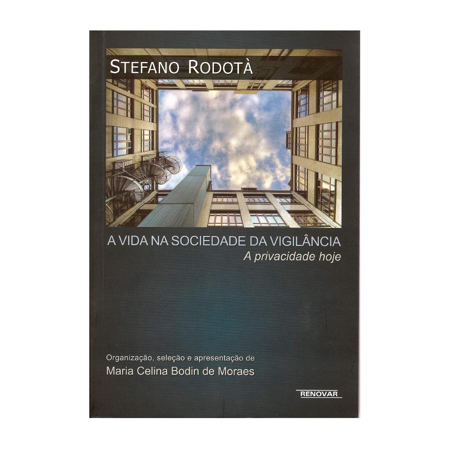 Capa do livro 'A Vida na Sociedade da Vigilância: a Privacidade Hoje', de Stefano Rodotà