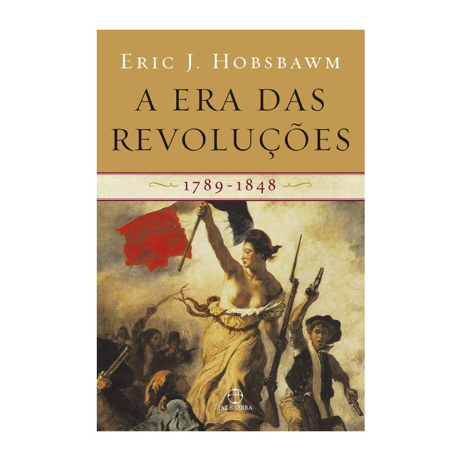 'A era das revoluções: 1789-1848', por Eric J. Hobsbawm