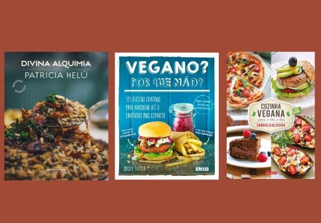 Livros de receitas veganas: conheça os pratos que vão deixar até quem ama carne com vontade